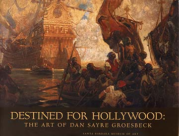 2001 Destined For Hollywood - The Art of Dan Sayre Groesbeck